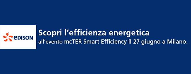 Edison alla prima edizione di mcTER Smart Efficiency Milano